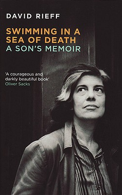 Swimming in a Sea of Death: A Son's Memoir - Rieff, David