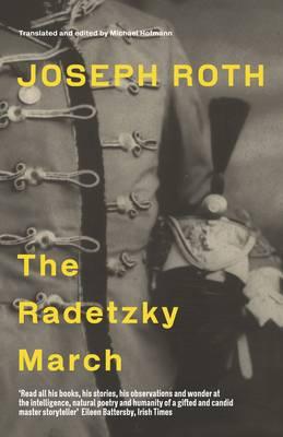 The Radetzky March - Roth, Joseph, and Hofmann, Michael (Translated by)