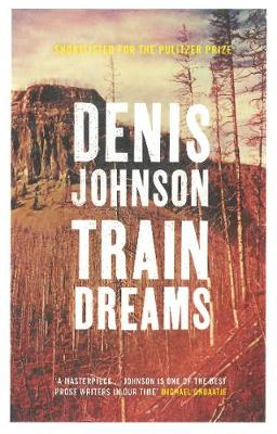 Train Dreams - Johnson, Denis