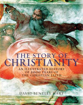 The Story of Christianity - Hart, David Bentley