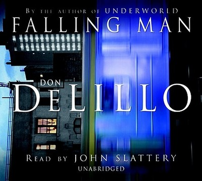 Falling Man - DeLillo, Don, and Slattery, John (Read by)
