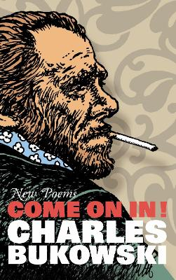 Come on In!: New Poems - Bukowski, Charles