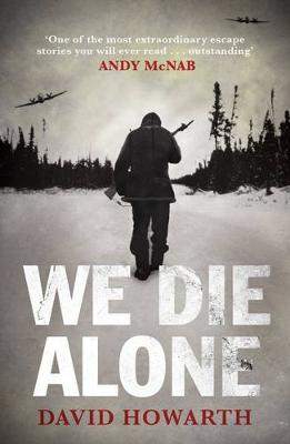 We Die Alone - Howarth, David, and McNab, Andy (Introduction by)