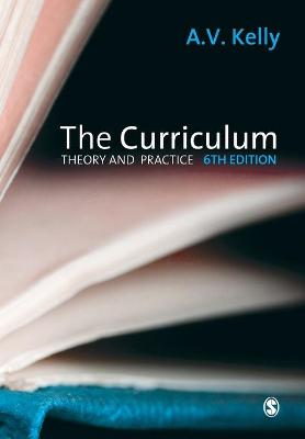 The Curriculum: Theory and Practice - Kelly, A V