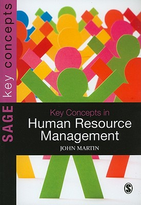Key Concepts in Human Resource Management - Martin, John