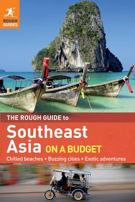 The Rough Guide to Southeast Asia on a Budget - Bennitt, Laura, and Butler, Emily, and Boyle, Emma