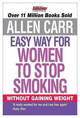 Easy Way for Women to Stop Smoking. Allen Carr - Carr, Allen