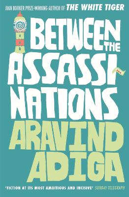 Between the Assassinations - Adiga, Aravind