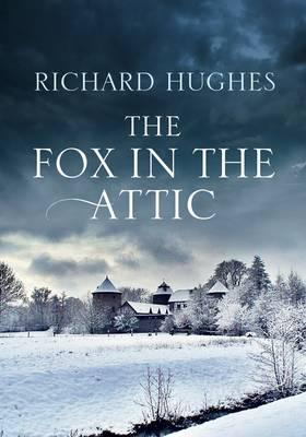Fox in the Attic - Hughes, Richard Arthur Warren