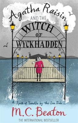 Agatha Raisin and the Witch of Wyckhadden - Beaton, M. C.