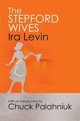 The Stepford Wives - Levin, Ira, and Palanhiuk, Chuck (Introduction by)