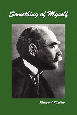 Something of Myself - Kipling, Rudyard