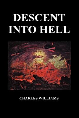Descent Into Hell (Hardback) - Williams, Charles, PhD