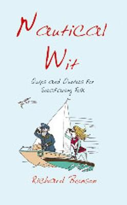 Nautical Wit: Quips and Quotes for Seafaring Folk - Benson, Richard