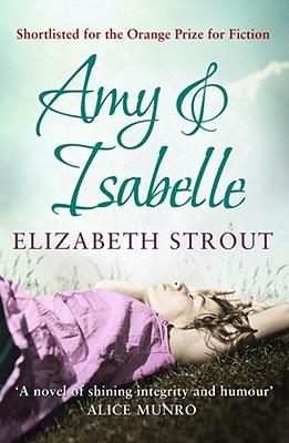 Amy & Isabelle - Strout, Elizabeth