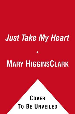 Just Take My Heart - Clark, Mary Higgins