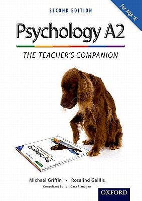 The Complete Companions: A2 Teacher's Companion for AQA A Psychology - Cardwell, Mike, and Flanagan, Cara, and Griffin, Michael