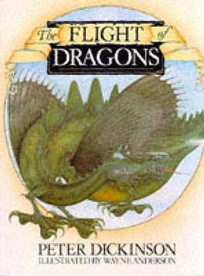 The Flight of Dragons - Dickinson, Peter