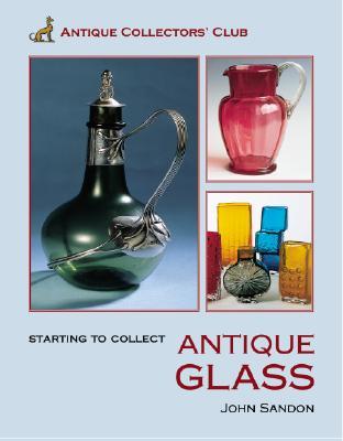 Starting to Collect Glass - Sandon, John, and Sanson, John