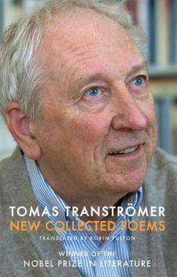 New Collected Poems - Transtromer, Tomas, and Fulton, Robin (Translated by)