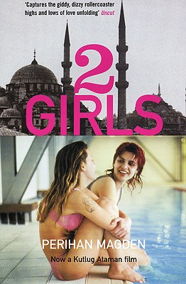 Two Girls - Magden, Perihan, and Freely, Brendan (Translated by)