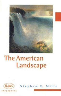 The American Landscape - Mills, Steven F, and Mills, Stephen F