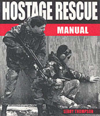 Hostage Rescue Manual-Softbound - Thompson, Leroy