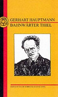 Hauptmann: Bahnwarter Thiel - Hauptmann, Gerhart, and Rock, David (Editor), and Horrocks, D (Editor)