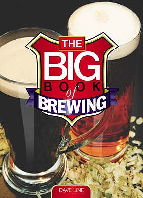 The Big Book of Brewing - Line, Dave