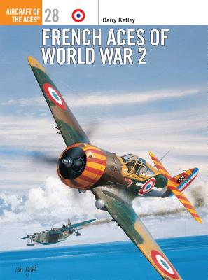 French Aces of World War 2 - Ketley, Barry