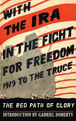 With the IRA in the Fight for Freedom: 1919 to the Truce - Doherty, Gabriel (Introduction by)