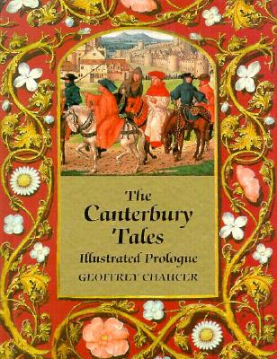 """The Canterbury Tales: Illustrated Prologue - Chaucer, Geoffrey, and Alexander, Michael (Volume editor)"