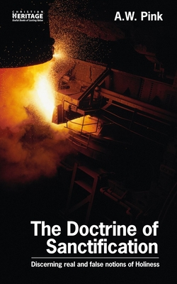 The Doctrine of Sanctification - Pink, A W