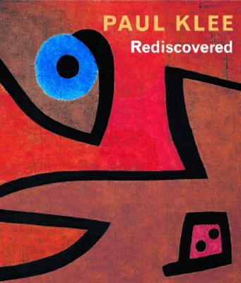 Paul Klee Rediscovered - Frey, Stefan (Editor), and Klee, Paul, and Helfenstein, Josef
