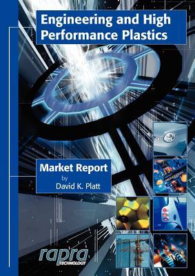 Engineering and High Performance Plastics - Platt, David