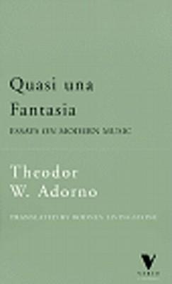 Quasi Una Fantasia: Essay on Modern Music - Adorno, Theodor Wiesengrund, and Livingstone, Rodney (Translated by)