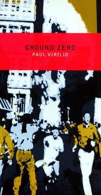 Ground Zero - Virilio, Paul, and Turner, Chris (Translated by)