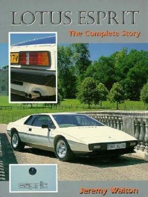 Lotus Esprit: The Complete Story - Walton, Jeremy, and Walton
