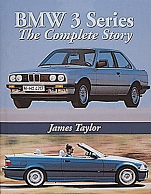 BMW 3 Series: The Complete Story - Taylor, James