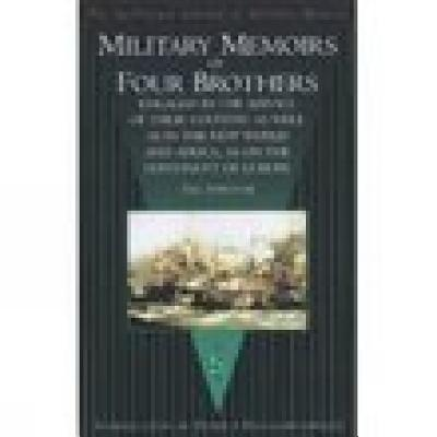 Military Memoirs of Four Brothers: Engaged in the Service of Their Country, as Well in the New World and Africa as on the Continent of Europe - Fernyhough, Thomas, and Haythornthwaite, Philip J (Introduction by)