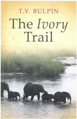 The Ivory Trail - Bulpin, T.V.