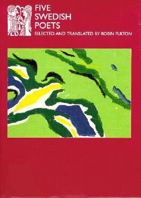 Five Swedish Poets - Fulton, Robin (Translated by)
