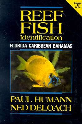 Reef Fish Identification: Florida Caribbean Bahamas - Humann, Paul