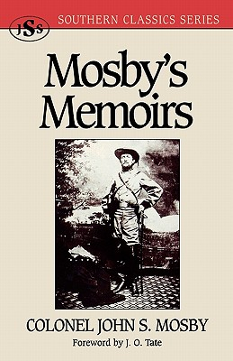 Mosby's Memoirs - Mosby, John S, and Tate, James O (Foreword by)