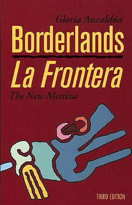 Borderlands/La Frontera: The New Mestiza, Third Edition - Anzaldua, Gloria E