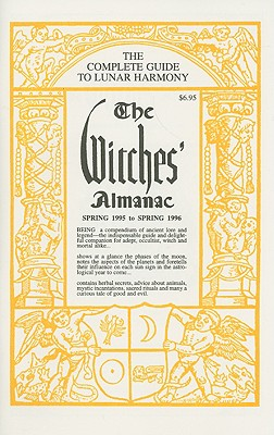 The Witches' Almanac: Spring 1995 - Spring 1996 - Pepper, Elizabeth (Editor), and Wilcock, John (Editor)