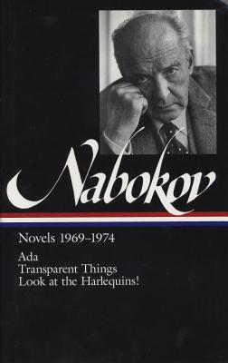 Nabokov: Novels 1969-74 - Nabokov, Vladimir, and Boyd, Brian (Editor)