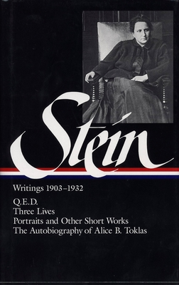 Stein: Writings 1903-1932: 1903-1932, Volume 1 - Stein, Gertrude, and Stimpson, Catharine R (Editor), and Stimpson, Catherine (Editor)