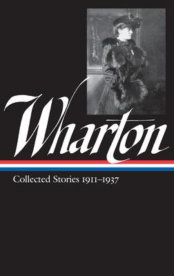 Edith Wharton: Vol.2 Collected Stories 1911-1937 - Wharton, Edith, and Howard, Maureen (Editor)