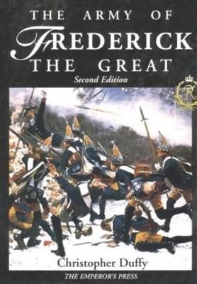 The Army of Frederick the Great - Duffy, Christopher